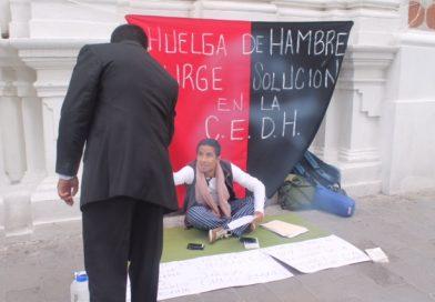 Con huelga de hambre, reclama parálisis en relevo de la CEDH