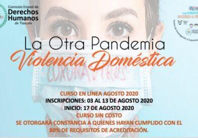 Ofrecerá la CEDH, a través de si aula virtual,el curso en línea «La Otra Pandemia Violencia Doméstica»